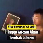 Viral, Pemuda ini Caci Maki Hingga Ancam Akan Tembak Presiden Jokowi