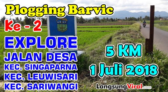 Plogging, Explore Jalan Desa di Kecamatan Singaparna, Leuwisari dan Sariwangi (5 Km - 1 Juli 2018)