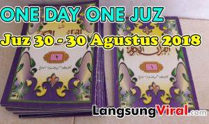 Baca Al-Qur'an di Akhir Juz Al-Qur'an (Juz 30), 30 Agustus 2018