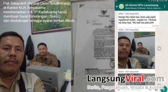 Pak Saepulloh (Aparat Desa Sukaherang) di Kantor KUA Singaparna membenarkan e-KTP Kadaluarsa harus membuat Surat Keterangan (Suket) dari disdukcapil sebagai syarat berkas Nikah.