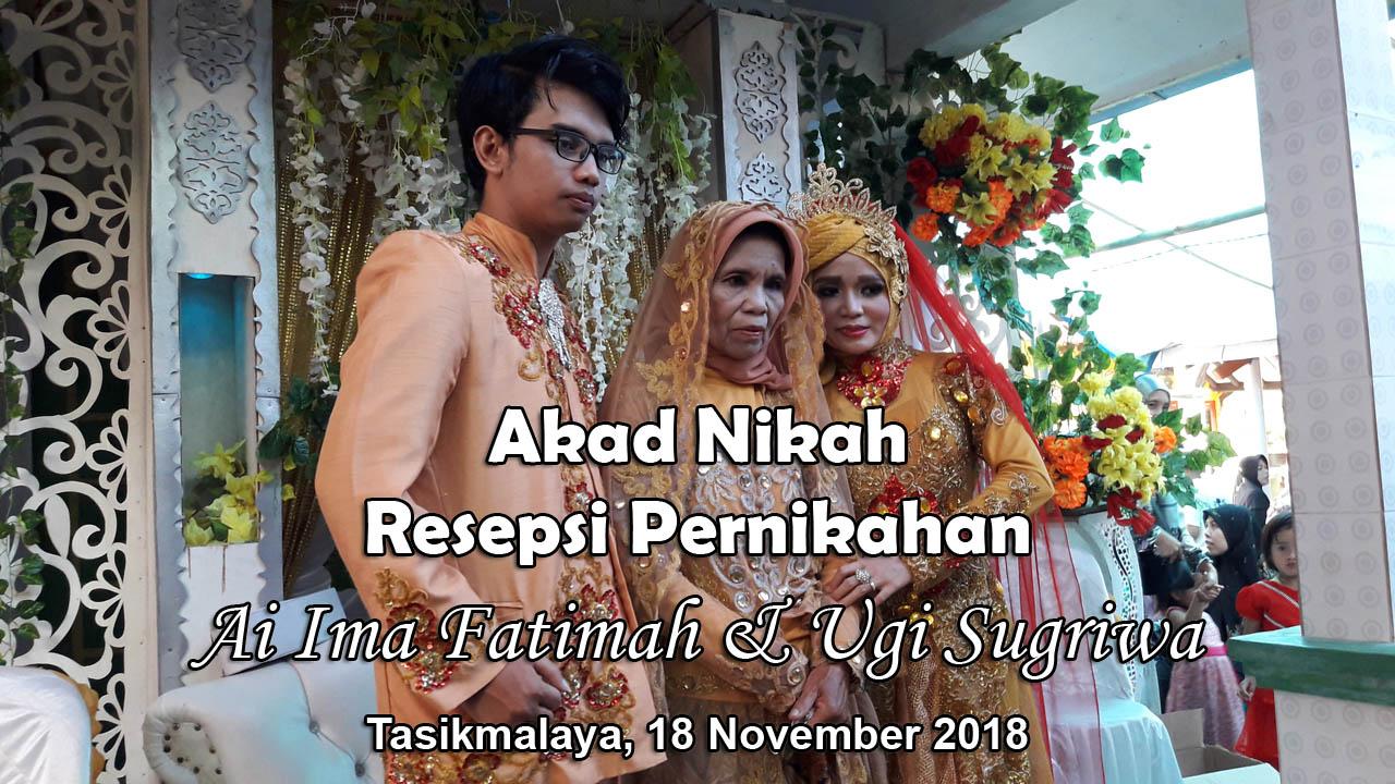 Akad Nikah & Resepsi Pernikahan Ai Ima Fatimah & Ugi Sugriwa - 18 November 2018