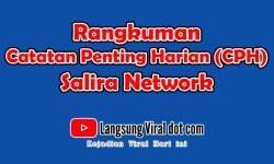 Rangkuman Catatan Penting Harian (CPH) Salira Network