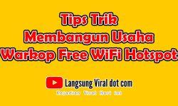 Tips Membangun Menjalankan Usaha Warkop Free WiFi Hotspot