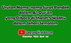 Urutan Nama-nama Surat Pendek dalam Al-Qur'an yang Dibaca di Shalat 5 Waktu dalam Sehari Semalam