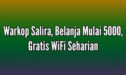 Warkop Salira, Belanja Mulai 5000, Gratis WiFi Seharian